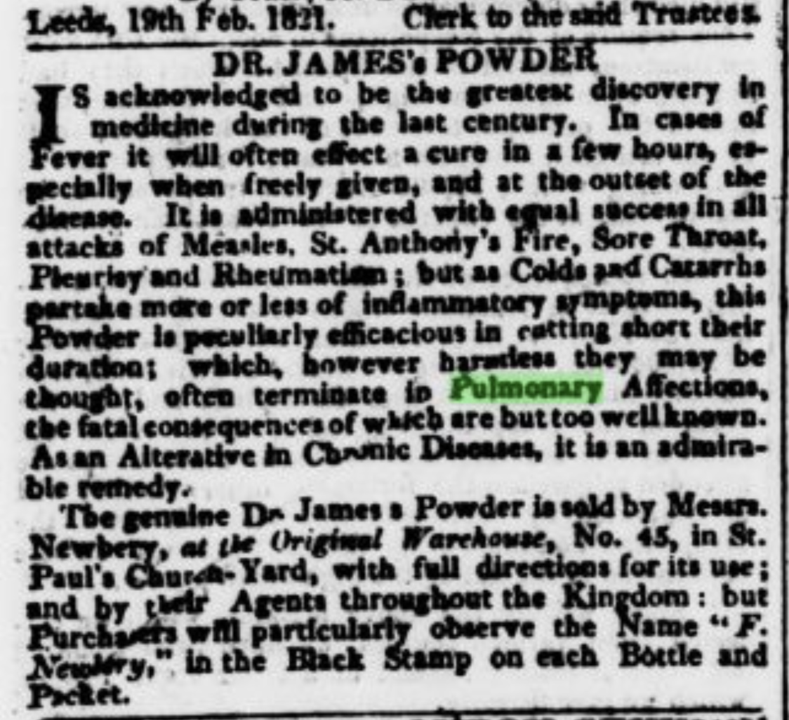 An ad for Dr. James's Powder, with claims to cure consumption and just about         everything else; in The Leeds Intelligencer, 26 February         1821, the day Keats dies. Click to enlarge.